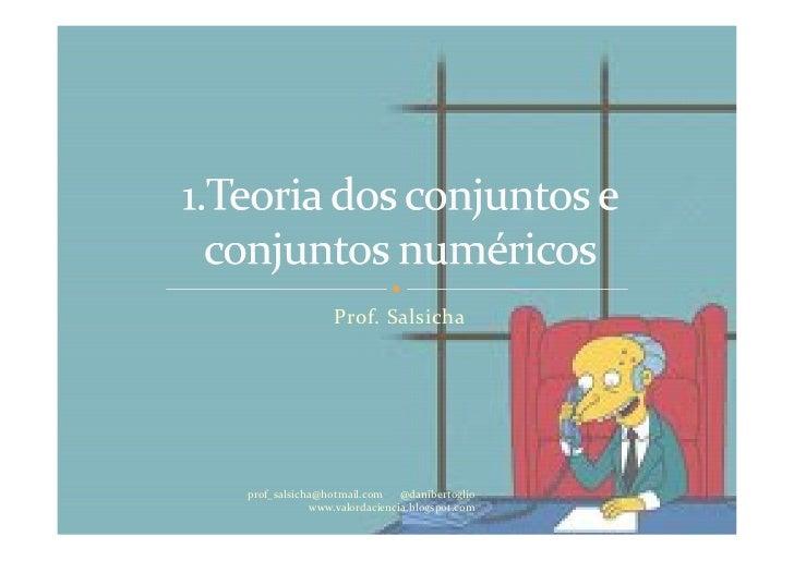 Prof. Salsichaprof_salsicha@hotmail.com    @danibertoglio            www.valordaciencia.blogspot.com