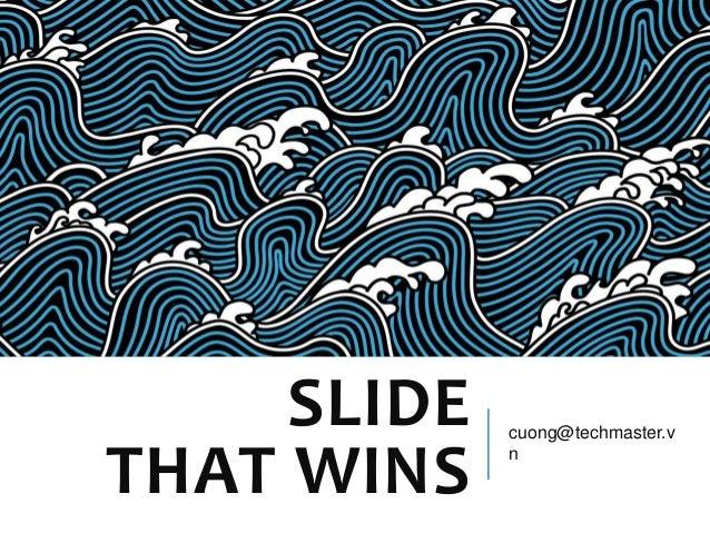 SLIDETHAT WINScuong@techmaster.vn