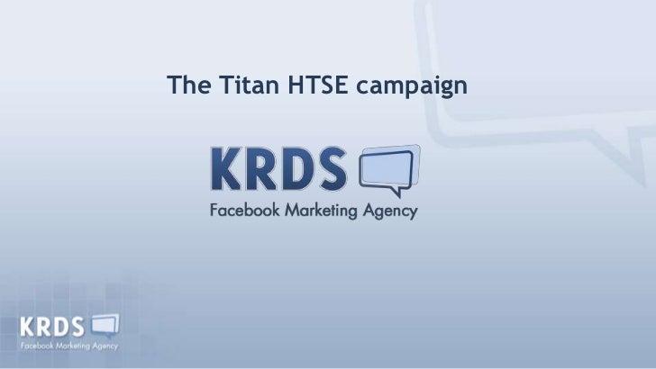 The Titan HTSE campaign