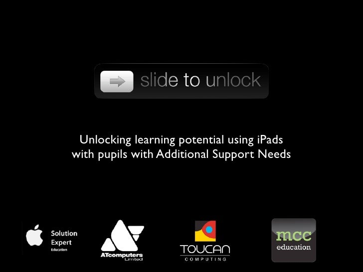 Unlocking learning potential using iPadswith pupils with Additional Support Needs