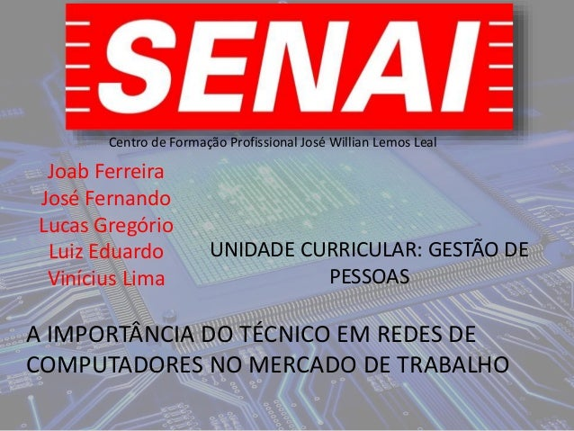 Joab Ferreira José Fernando Lucas Gregório Luiz Eduardo Vinícius Lima UNIDADE CURRICULAR: GESTÃO DE PESSOAS A IMPORTÂNCIA ...