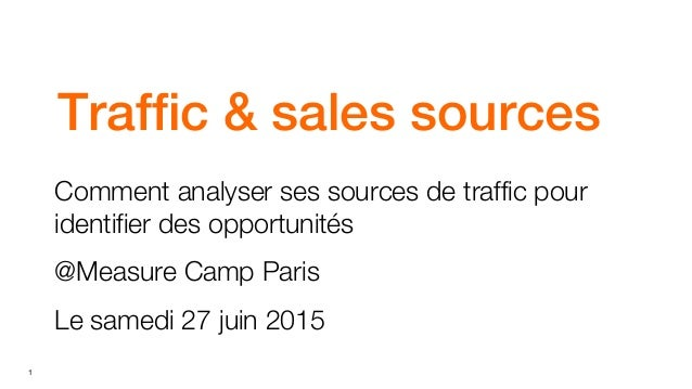 1 Orange restricted Traffic & sales sources Comment analyser ses sources de traffic pour identifier des opportunités @Meas...