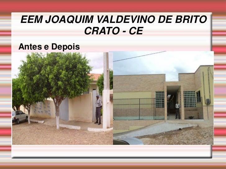 EEM JOAQUIM VALDEVINO DE BRITO          CRATO - CEAntes e Depois