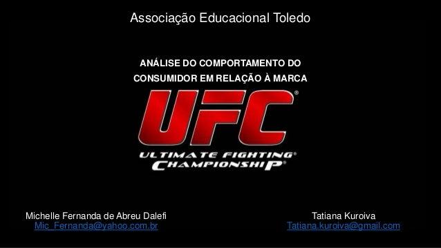 Associação Educacional Toledo ANÁLISE DO COMPORTAMENTO DO CONSUMIDOR EM RELAÇÃO À MARCA Michelle Fernanda de Abreu Dalefi ...