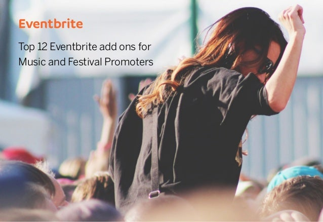 Top 12 Eventbrite add ons for Music and Festival Promoters