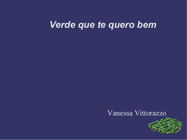 Verde que te quero bem Vanessa Vittorazzo