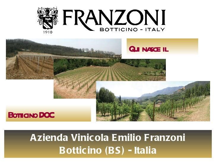 Azienda Vinicola Emilio Franzoni Botticino (BS) - Italia Qui nasce il Botticino DOC