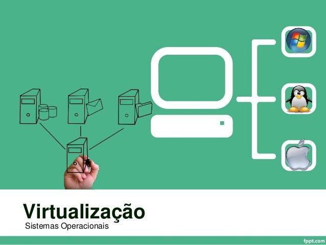 Virtualização Sistemas Operacionais