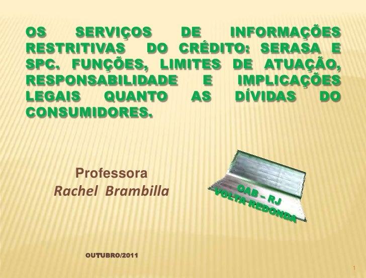 OS SERVIÇOS DE INFORMAÇÕES RESTRITIVAS  DO CRÉDITO: SERASA E SPC. FUNÇÕES, LIMITES DE ATUAÇÃO, RESPONSABILIDADE E IMPLICAÇ...