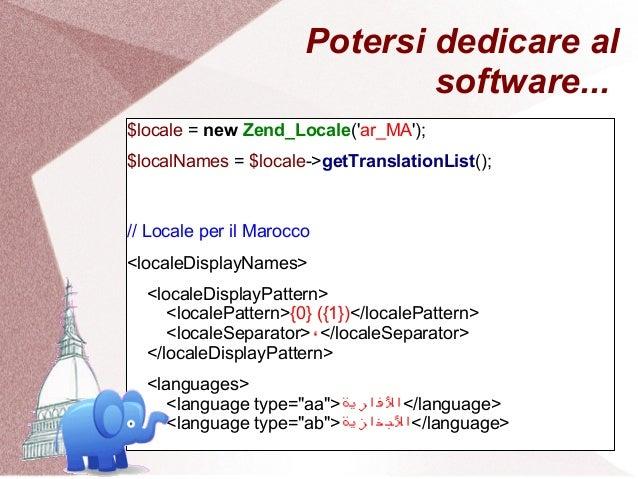 Potersi dedicare al                               software...$locale = new Zend_Locale(ar_MA);$localNames = $locale->getTr...