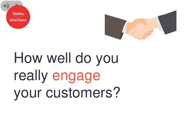 How well do you really engage your customers?