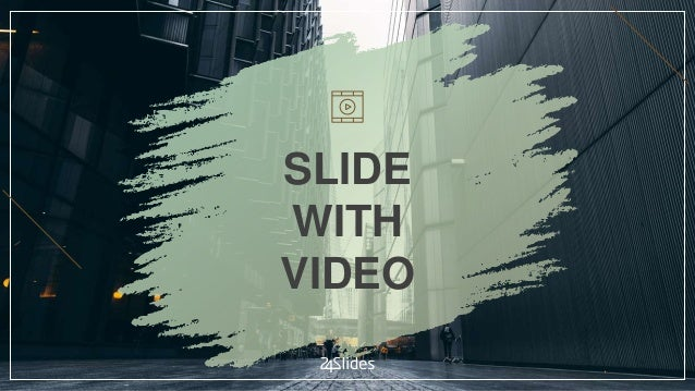 SLIDE WITH VIDEO