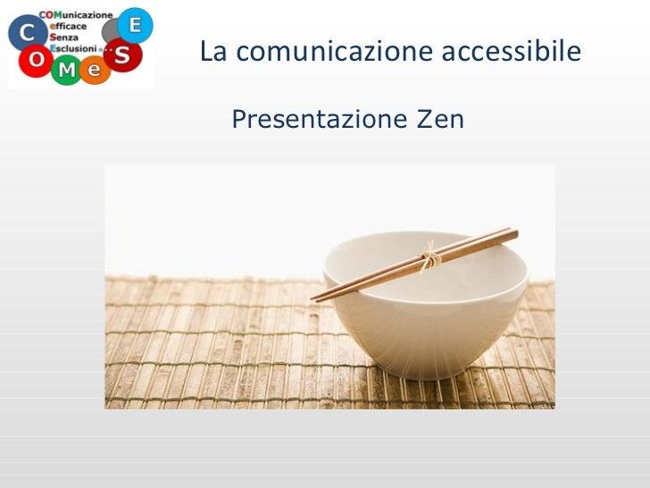 Presentazione Zen La comunicazione accessibile