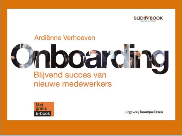 1 Wat is onboarding? Inleiding op onboarding Iedere nieuwe geplande en ongeplande ervaring van een nieuwe medewerker die b...