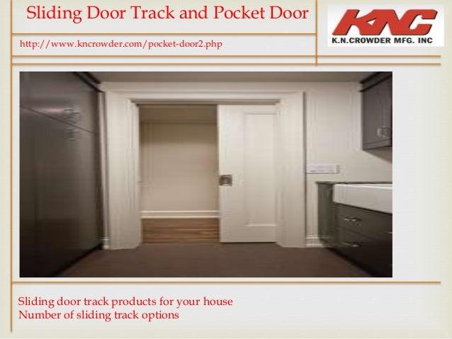 ... CROWDER MANUFACTURING; 2. Sliding Door Track And Pocket ...
