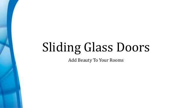 Sliding Glass Doors  Add Beauty To Your Rooms