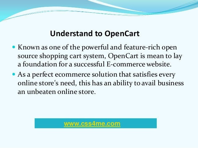 Understand to OpenCart Known as one of the powerful and feature-rich opensource shopping cart system, OpenCart is mean to...