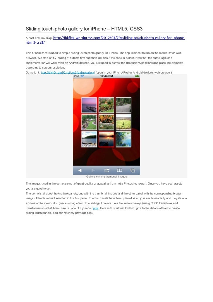 Sliding touch photo gallery for iPhone – HTML5, CSS3A post from my Blog: http://jbkflex.wordpress.com/2012/03/29/sliding-t...