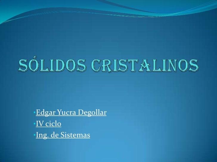 •Edgar Yucra Degollar•IV ciclo•Ing. de Sistemas