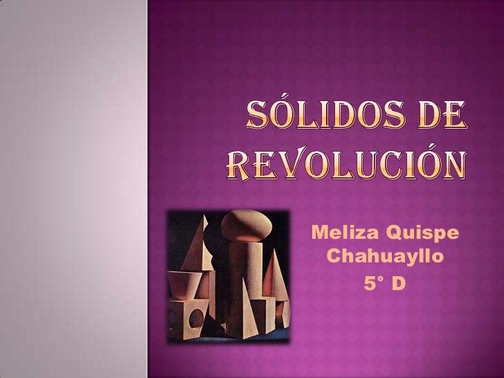 Meliza Quispe Chahuayllo     5° D