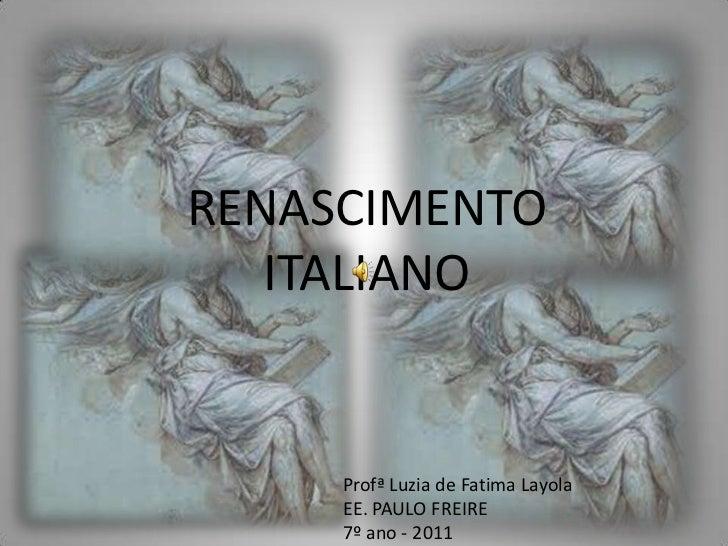 RENASCIMENTO ITALIANO- 7ª ANO