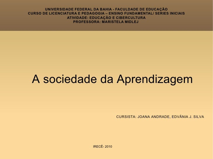 UNIVERSIDADE FEDERAL DA BAHIA - FACULDADE DE EDUCAÇÃO CURSO DE LICENCIATURA E PEDAGOGIA – ENSINO FUNDAMENTAL/ SERIES INICI...