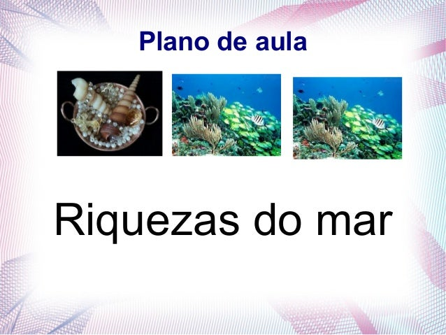 Plano de aula  Riquezas do mar