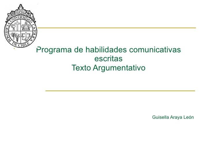 Programa de habilidades comunicativas escritas Texto Argumentativo Guisella Araya León