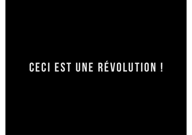Ceci est une révolution !