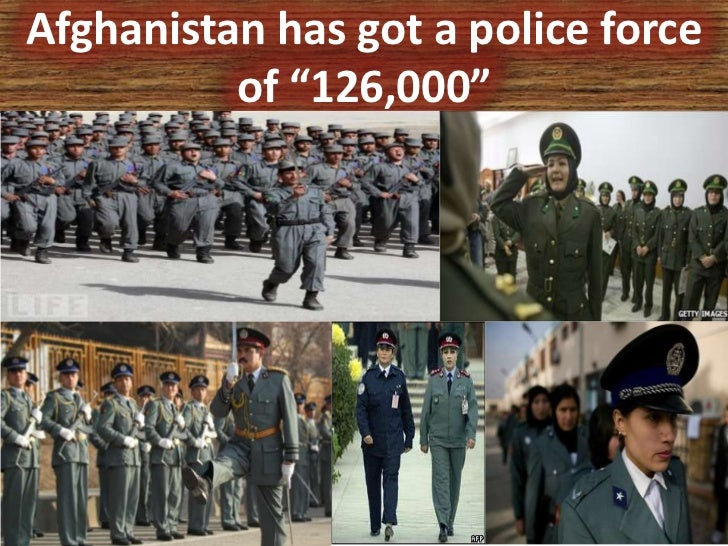 """Afghanistan has got a police force          of """"126,000"""""""