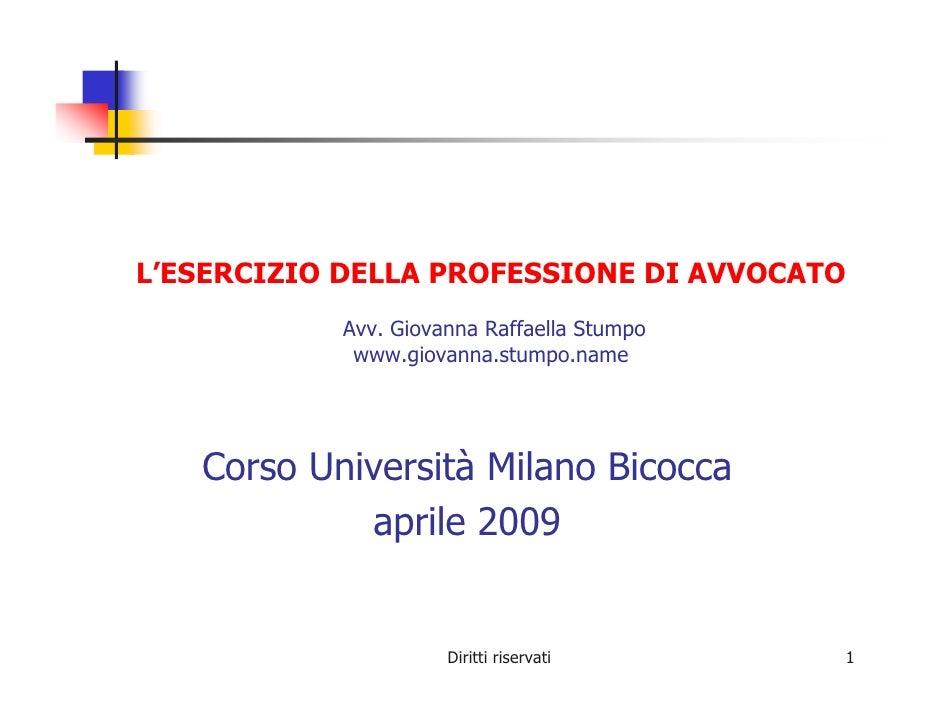 L'ESERCIZIO DELLA PROFESSIONE DI AVVOCATO            Avv. Giovanna Raffaella Stumpo             www.giovanna.stumpo.name  ...