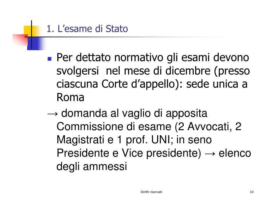 1. L'esame di Stato    Per dettato normativo gli esami devono  svolgersi nel mese di dicembre (presso  ciascuna Corte d'ap...