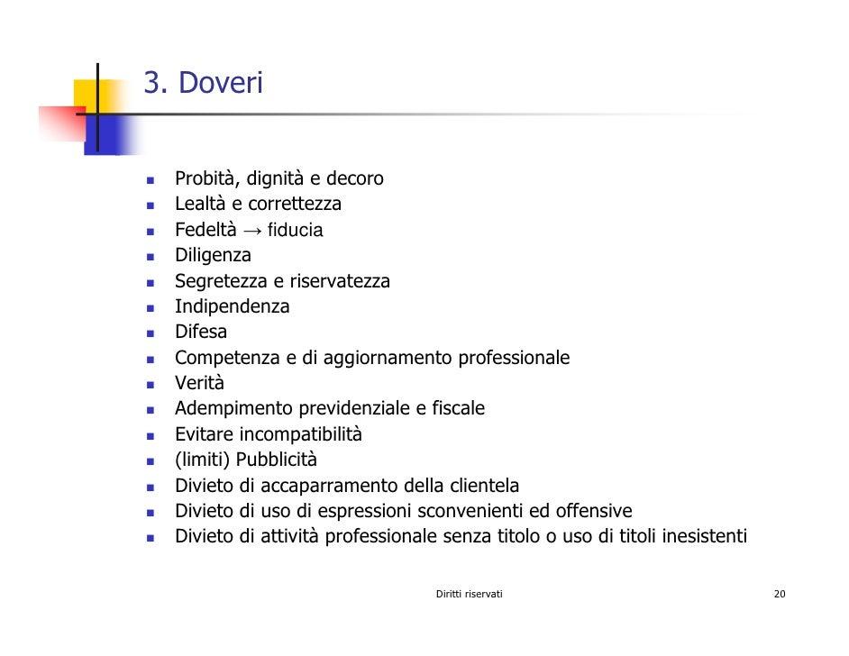3. Doveri     Probità, dignità e decoro   Lealtà e correttezza   Fedeltà → fiducia   Diligenza   Segretezza e riservatezza...