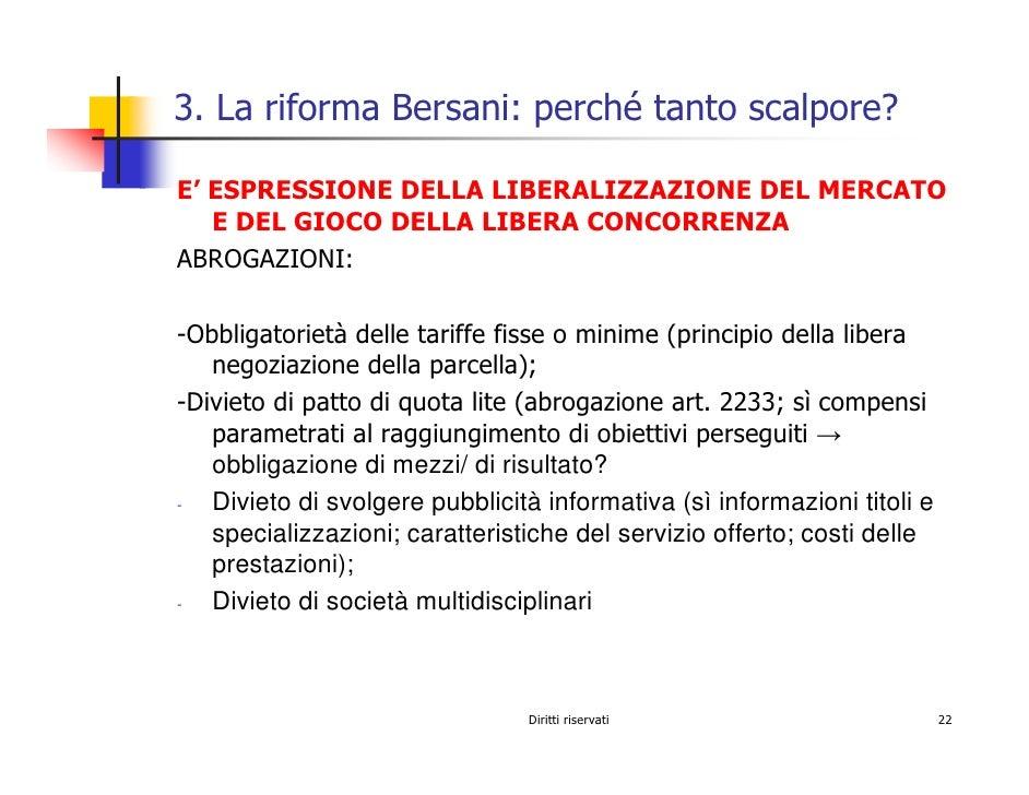 3. La riforma Bersani: perché tanto scalpore?  E' ESPRESSIONE DELLA LIBERALIZZAZIONE DEL MERCATO    E DEL GIOCO DELLA LIBE...