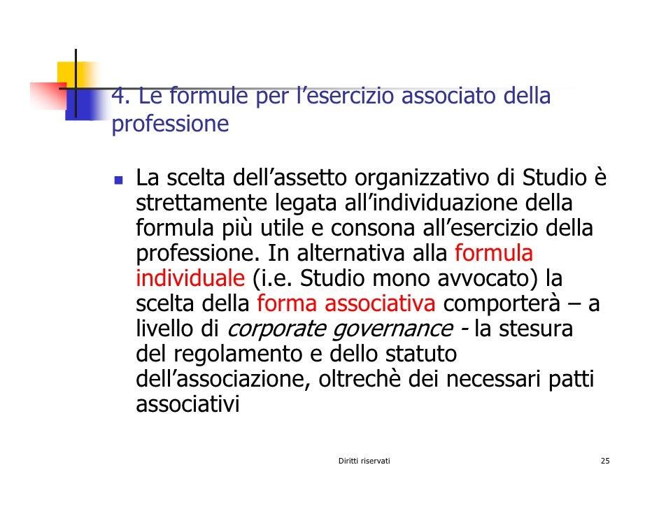 4. Le formule per l'esercizio associato della professione    La scelta dell'assetto organizzativo di Studio è   strettamen...
