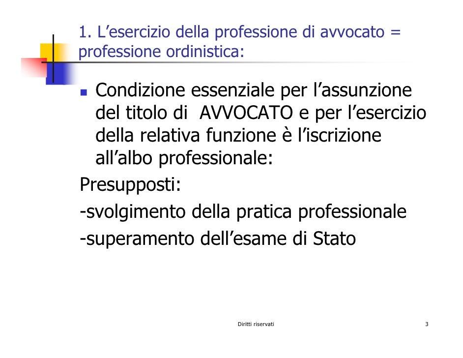 1. L'esercizio della professione di avvocato = professione ordinistica:    Condizione essenziale per l'assunzione   del ti...
