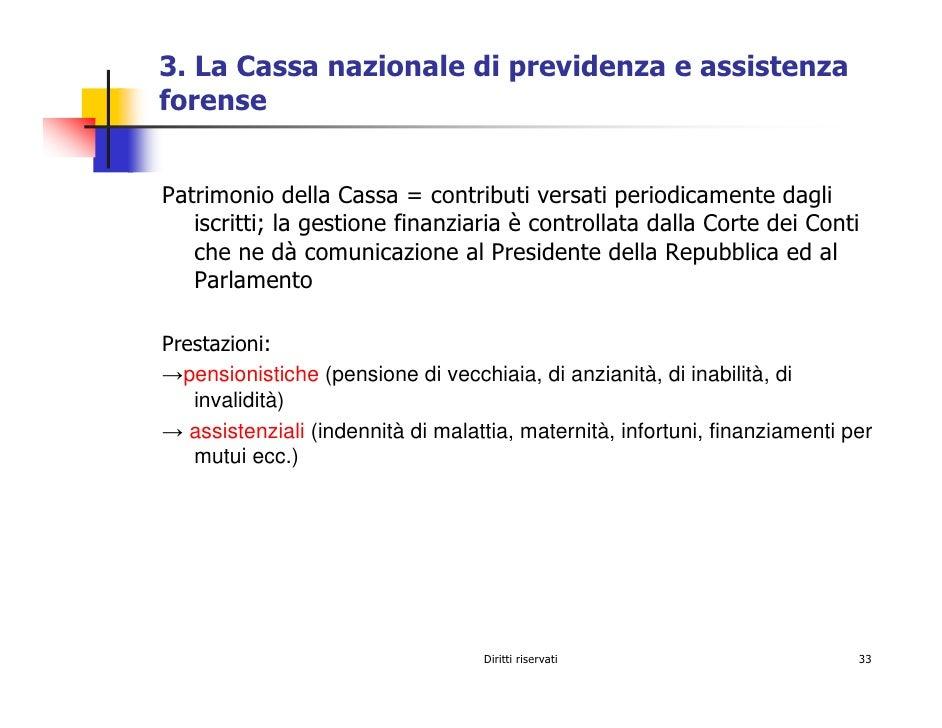 3. La Cassa nazionale di previdenza e assistenza forense   Patrimonio della Cassa = contributi versati periodicamente dagl...