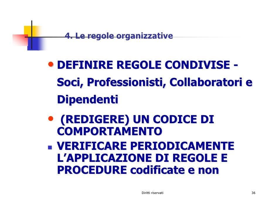 4. Le regole organizzative   • DEFINIRE REGOLE CONDIVISE -     Soci, Professionisti, Collaboratori e     Dipendenti •    (...