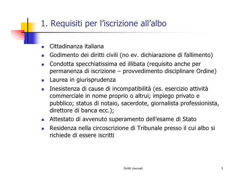 1. Requisiti per l'iscrizione all'albo    Cittadinanza italiana   Godimento dei diritti civili (no ev. dichiarazione di fa...
