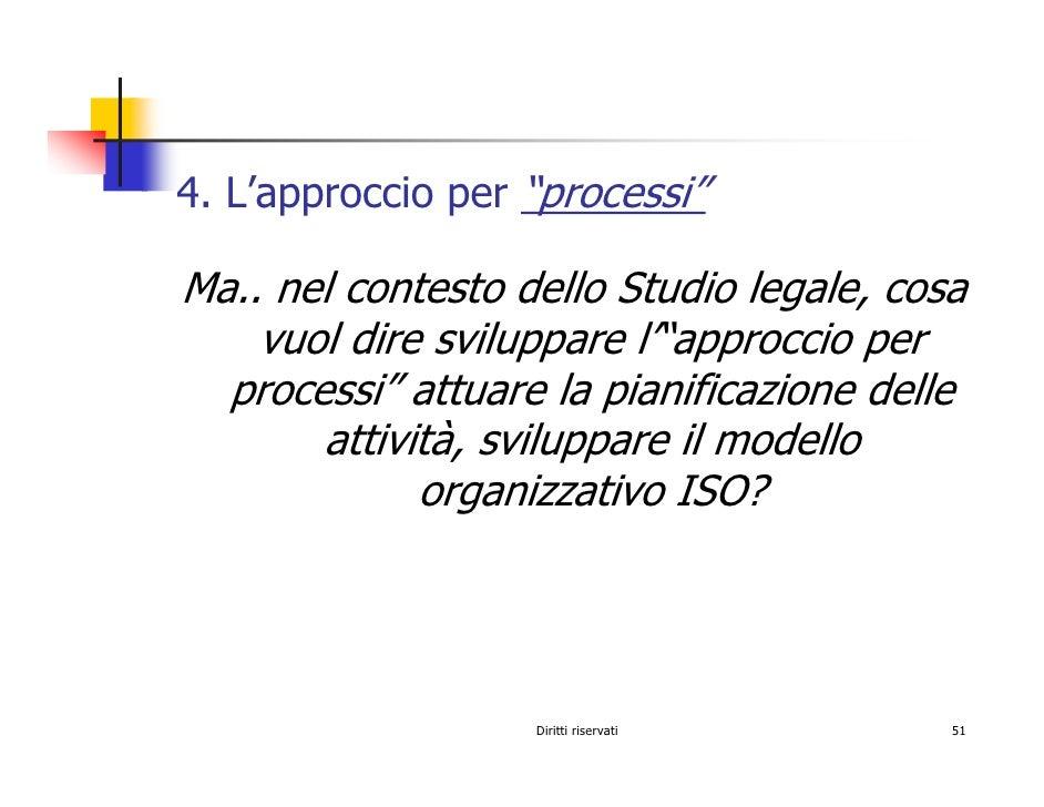 """4. L'approccio per """"processi""""  Ma.. nel contesto dello Studio legale, cosa     vuol dire sviluppare l'""""approccio per   pro..."""