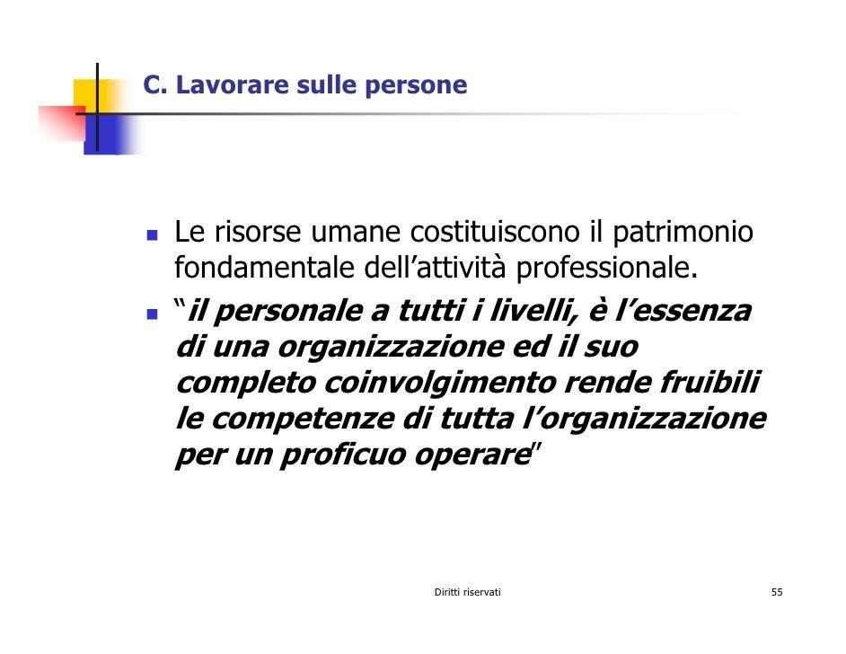 C. Lavorare sulle persone       Le risorse umane costituiscono il patrimonio   fondamentale dell'attività professionale.  ...