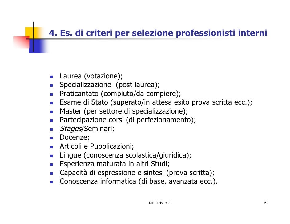 4. Es. di criteri per selezione professionisti interni      Laurea (votazione);   Specializzazione (post laurea);   Pratic...