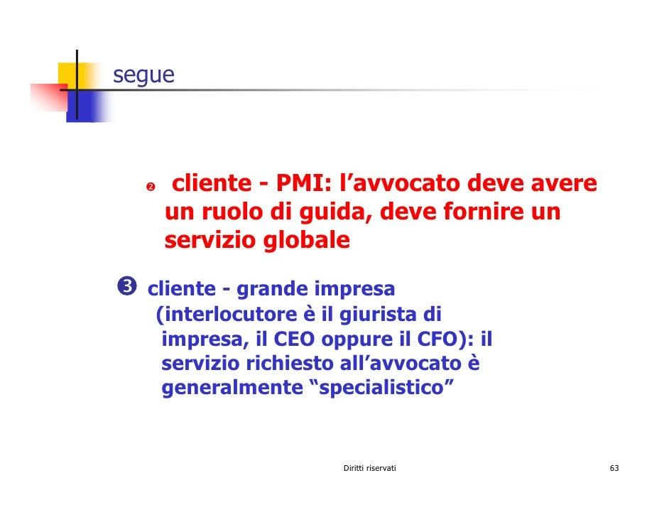segue         cliente - PMI: l'avvocato deve avere     un ruolo di guida, deve fornire un     servizio globale    cliente ...