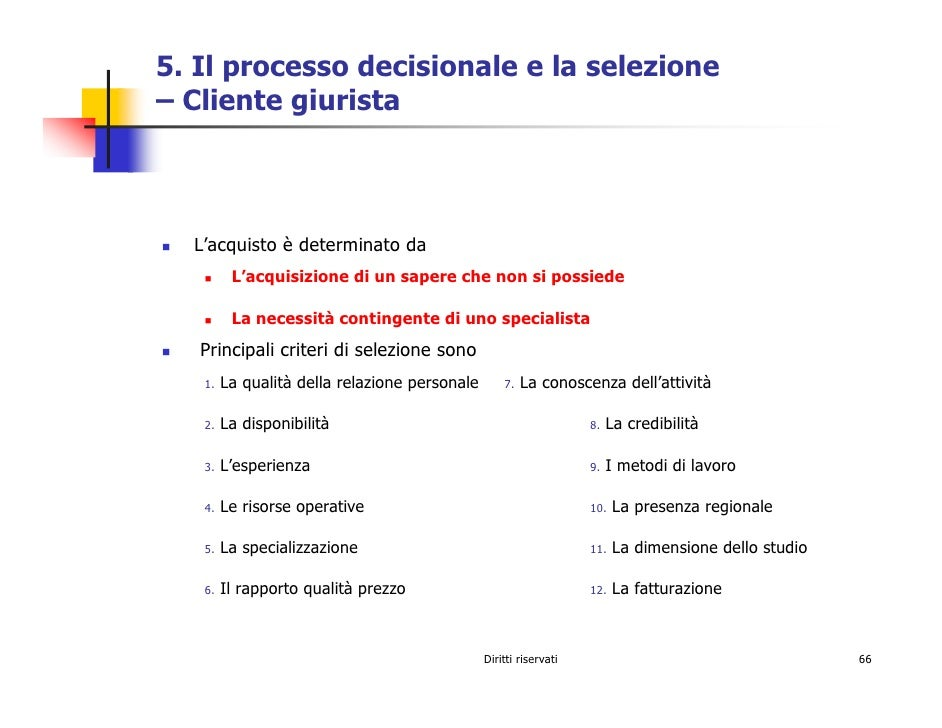 5. Il processo decisionale e la selezione – Cliente giurista      L'acquisto è determinato da          L'acquisizione di u...