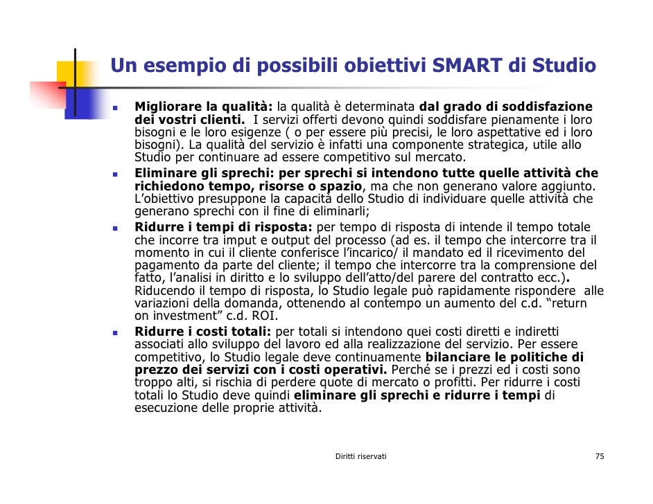 Un esempio di possibili obiettivi SMART di Studio   Migliorare la qualità: la qualità è determinata dal grado di soddisfaz...