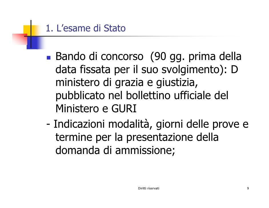 1. L'esame di Stato     Bando di concorso (90 gg. prima della   data fissata per il suo svolgimento): D   ministero di gra...