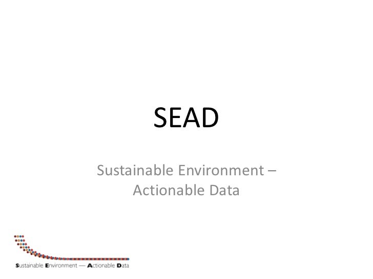 SEADSustainable Environment –     Actionable Data