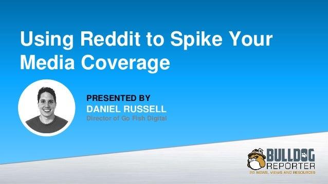 Using Reddit To Spike Your Media Coverage Bulldog Reporter Webinar