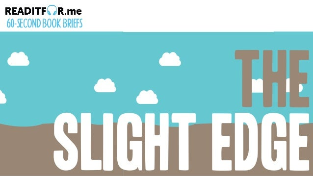 The SLIGHT EDGE 60-SECONDBOOKBRIEFS