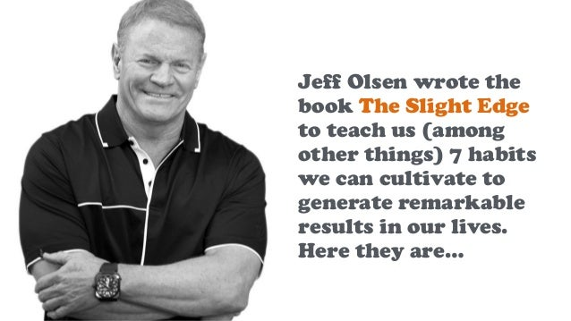 Today's 60-Second Book Brief: The Slight Edge by Jeff Olsen Slide 2